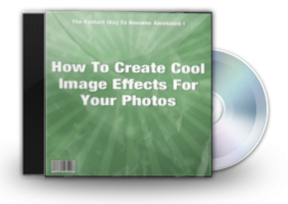 Product picture How To Create Cool Image Effects For Your Photos